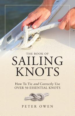 The Book of Sailing Knots: How to Tie and Correctly Use Over 50 Essential Knots Cover Image