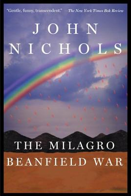 The Milagro Beanfield War: A Novel (The New Mexico Trilogy #1) Cover Image