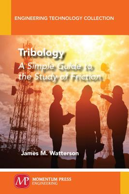 Tribology: A Simple Guide To The Study of Friction Cover Image