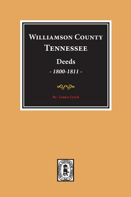 Williamson County, Tennessee Deeds, 1800-1811. (Vol. #1) Cover Image