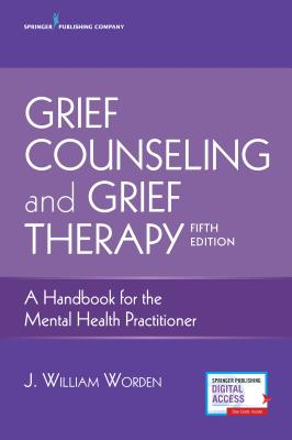 Grief Counseling and Grief Therapy: A Handbook for the Mental Health Practitioner Cover Image