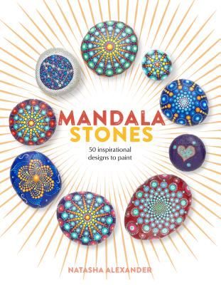 Mandala Stones: 50 Inspirational Designs to Paint Cover Image