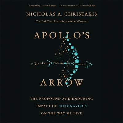 Apollo's Arrow: The Profound Impact of Pandemics on the Way We Live Cover Image
