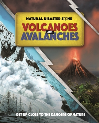Natural Disaster Zone: Volcanoes and Avalanches Cover Image