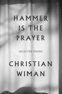 Hammer Is the Prayer: Selected Poems Cover Image