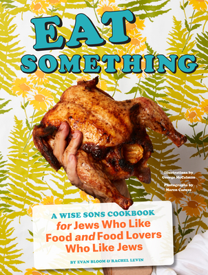 Eat Something: A Wise Sons Cookbook for Jews Who Like Food and Food Lovers Who Like Jews (Jewish Food Cookbook, Recipes for Jewish Holidays) Cover Image