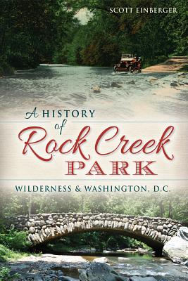 A History of Rock Creek Park: Wilderness & Washington, D.C. Cover Image