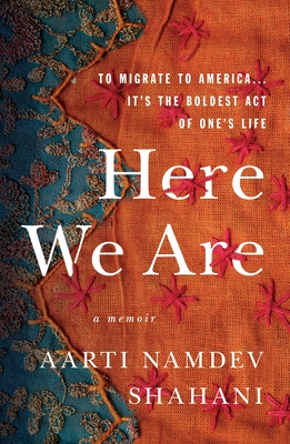 Here We Are: To Migrate To America... It's the Boldest Act of One's Life Cover Image