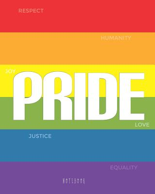 Pride: LGBT Motivational Notebook 8x10 for taking notes, writing stories, to do lists, doodling and brainstorming Cover Image