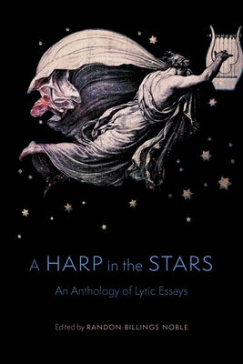 A Harp in the Stars: An Anthology of Lyric Essays Cover Image