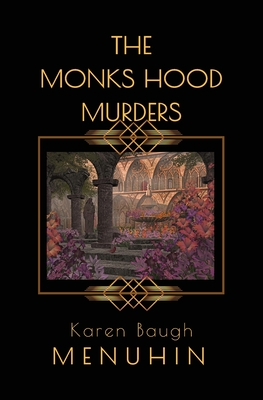 The Monks Hood Murders: A 1920s Murder Mystery with Heathcliff Lennox Cover Image