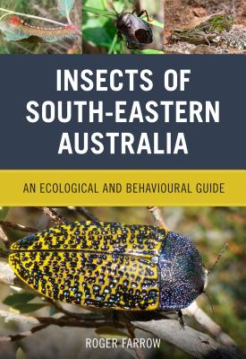 Insects of South-Eastern Australia: An Ecological and Behavioural Guide Cover Image