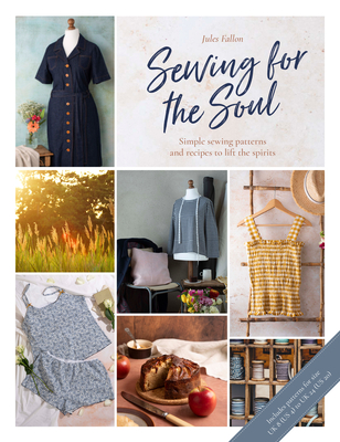 Sewing for the Soul: Simple Sewing Projects to Lift the Spirits Cover Image