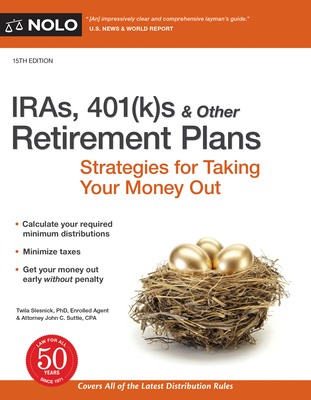 Iras, 401(k)S & Other Retirement Plans: Strategies for Taking Your Money Out Cover Image