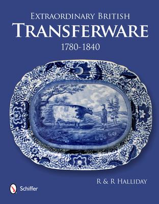 Extraordinary British Transferware: 1780-1840: 1780-1840 Cover Image