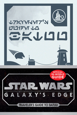Star Wars: Galaxy's Edge: Traveler's Guide to Batuu Cover Image