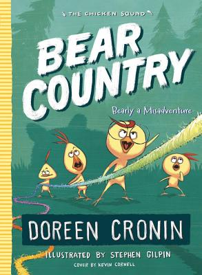 The Chicken Squad Bear Country: Bearly a Misadventure by Doreen Cronin