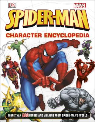 Spider-Man Character Encyclopedia: More Than 200 Heroes and Villains from Spider-Man's World Cover Image