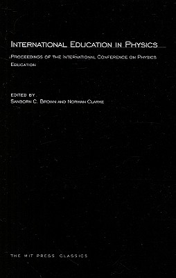 International Education in Physics: Proceedings of the International Conference on Physics Education (MIT Press Classics) Cover Image
