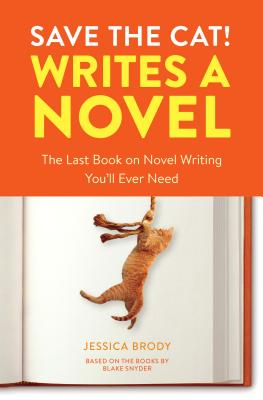 Save the Cat! Writes a Novel: The Last Book On Novel Writing You'll Ever Need Cover Image
