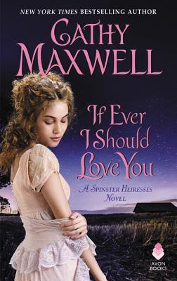 If Ever I Should Love You: A Spinster Heiresses Novel (The Spinster Heiresses #1) Cover Image