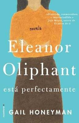 Eleanor Oliphant Esta Perfectamente Cover Image