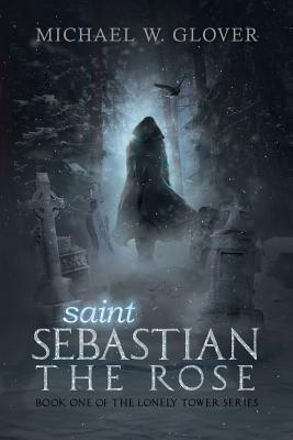 Saint Sebastian the Rose Cover Image