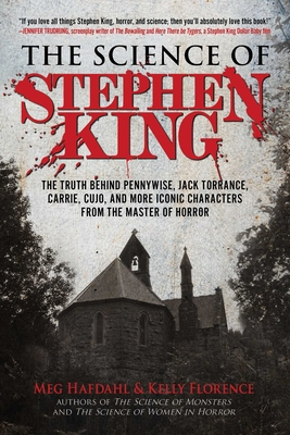 The Science of Stephen King: The Truth Behind Pennywise, Jack Torrance, Carrie, Cujo, and More Iconic Characters from the Master of Horror Cover Image
