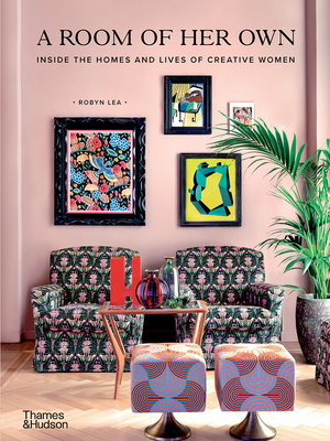 A Room of Her Own: Inside the Homes and Lives of Creative Women Cover Image
