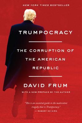 Trumpocracy: The Corruption of the American Republic Cover Image