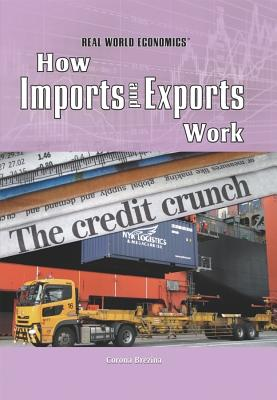 How Imports and Exports Work (Real World Economics) Cover Image