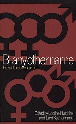 Bi Any Other Name: Bisexual People Speak Out Cover Image