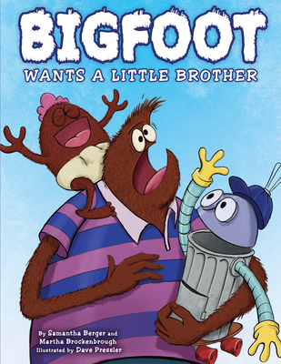Bigfoot Wants a Little Brother Cover Image