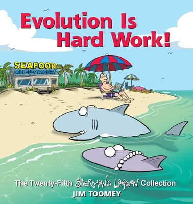 Evolution Is Hard Work!: The Twenty-Fifth Sherman's Lagoon Collection Cover Image
