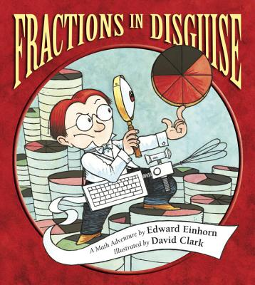Fractions in Disguise: A Math Adventure (Charlesbridge Math Adventures) Cover Image