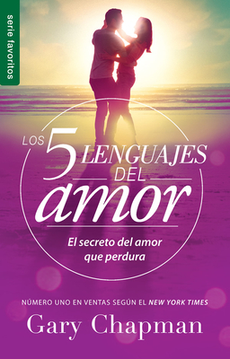 5 Lenguajes de Amor, Los Revisado 5 Love Languages: Revised Fav: El Secreto del Amor Que Perdura Cover Image