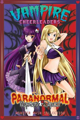 Vampire Cheerleaders/Paranormal Mystery Squad Monster MASH Collection Cover