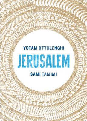 Jerusalem. Sami Tamimi, Yotam Ottolenghi Cover Image