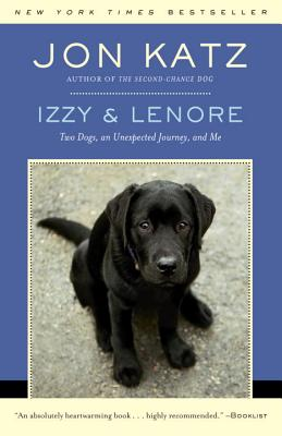 Izzy & Lenore: Two Dogs, an Unexpected Journey, and Me Cover Image