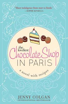 The Loveliest Chocolate Shop in Paris: A Novel with Recipes cover