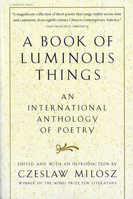 A Book of Luminous Things: An International Anthology of Poetry Cover Image