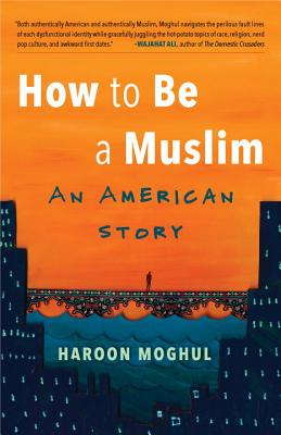 How to Be a Muslim: An American Story Cover Image