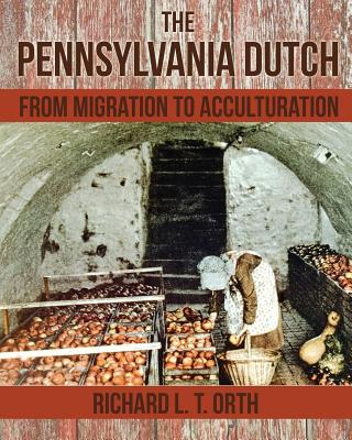 The Pennsylvania Dutch: From Migration to Acculturation Cover Image