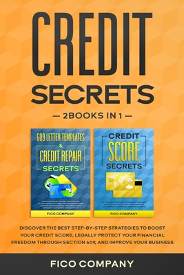 Credit Secrets: 2 BOOKS in 1 Discover the best step by step strategies to boost your credit score, legally protect your financial free Cover Image