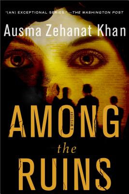 Among the Ruins: A Mystery (Rachel Getty and Esa Khattak Novels #3) Cover Image