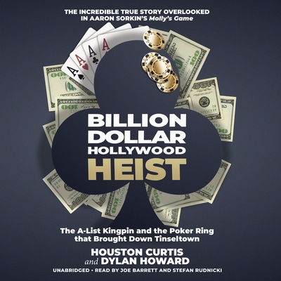 Billion Dollar Hollywood Heist: The A-List Kingpin and the Poker Ring That Brought Down Tinseltown Cover Image