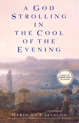 Cover for A God Strolling in the Cool of the Evening (Pegasus Prize for Literature)