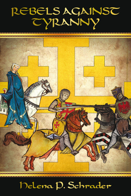 Rebels Against Tyranny: The Sixth Crusade and the Barons of Jerusalem, Book I of Rebels of Outremer Series Cover Image