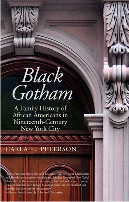 Black Gotham: A Family History of African Americans in Nineteenth-Century New York City Cover Image