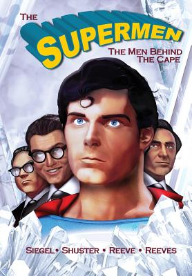 Tribute: The Supermen Behind the Cape: Christopher Reeve, George Reeves Jerry Siegel and Joe Shuster Cover Image